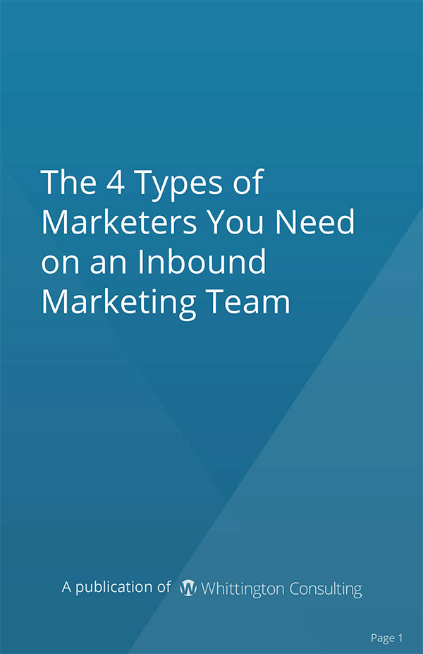 Cover - The 4 Types of Marketers You Need on an Inbound Marketing Team