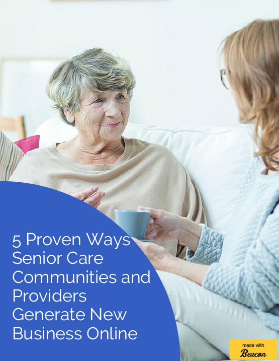 Cover - 5 Proven Ways Senior Care Communities and Providers Generate New Business Online